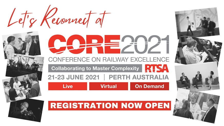 Text in image reads: Reconnect at CORE 2021 Conference on Railway Excellence, collaborating to master complexity, 21-23 June 2021, Perth Australia, live, virtual and on demand