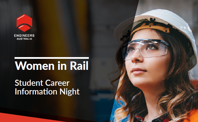 Image of a female engineer wearing safety goggles and a hardhat looking upwards. Text overlaid: Women in Rail Student Career Information Night