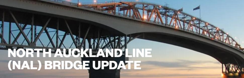 North Auckland Line Bridge Update texrt overlaid on an image of a bridge